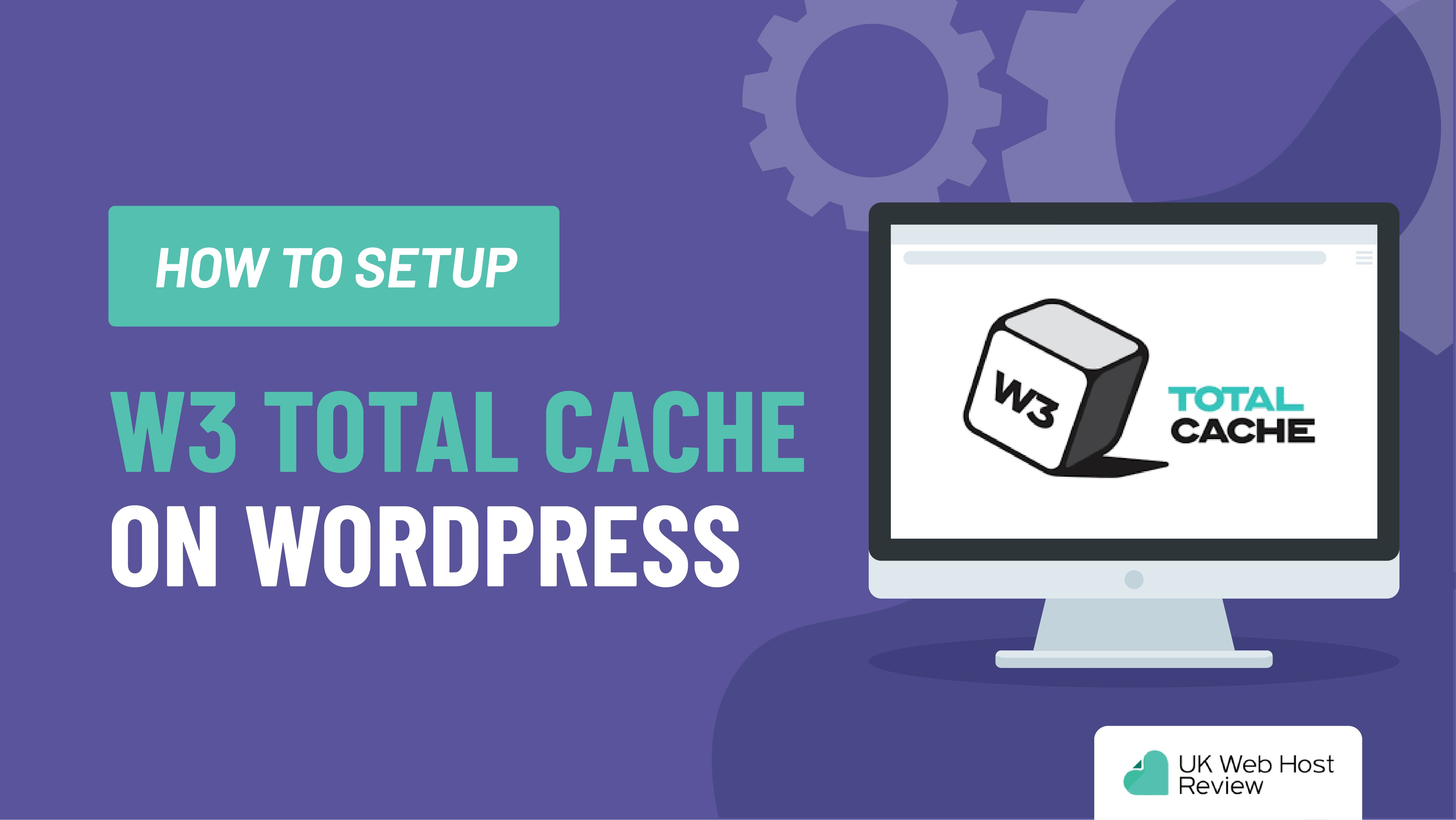 How to Setup W3 Total Cache on WordPress
