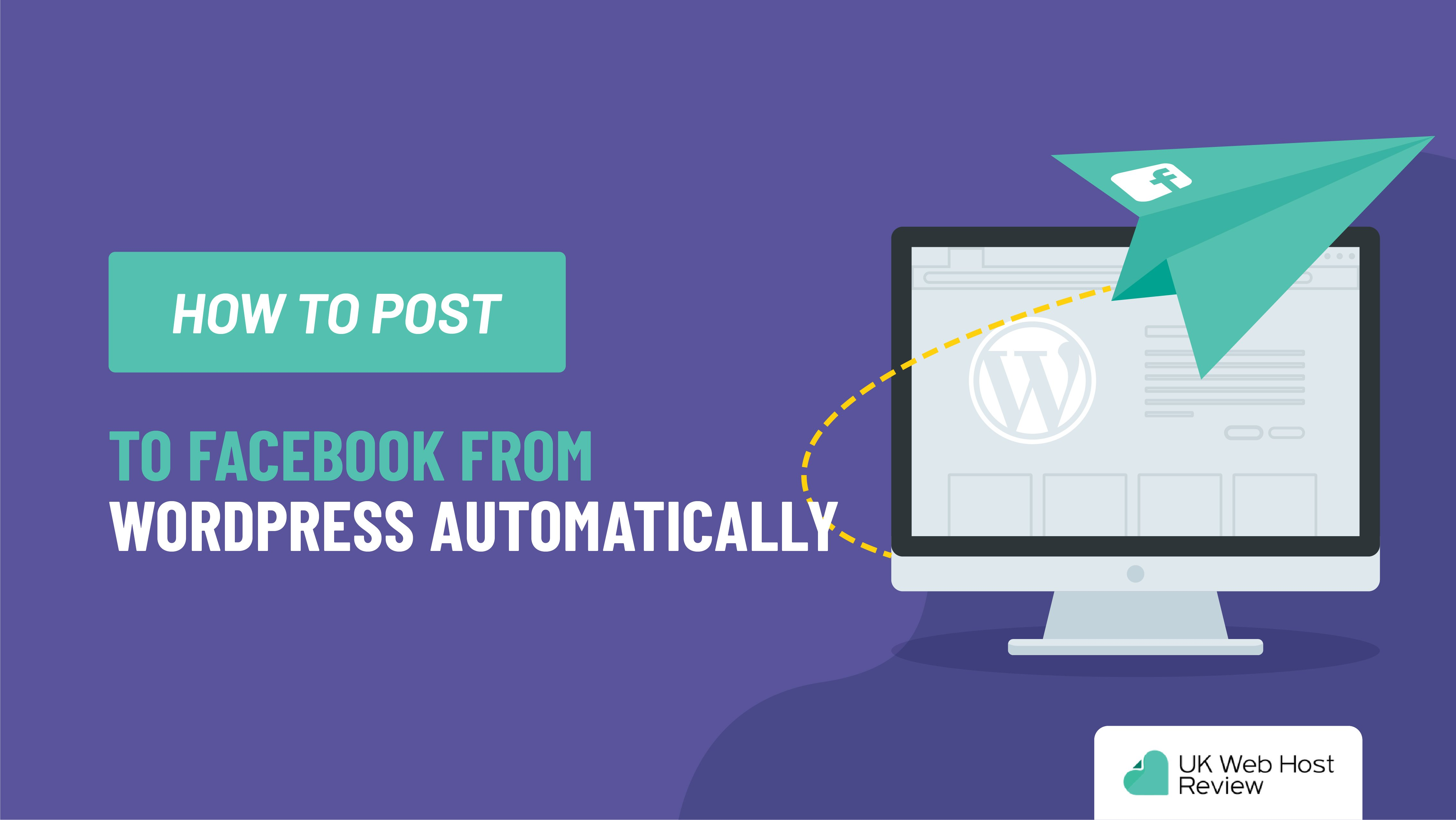 How to Post to Facebook from WordPress Automatically