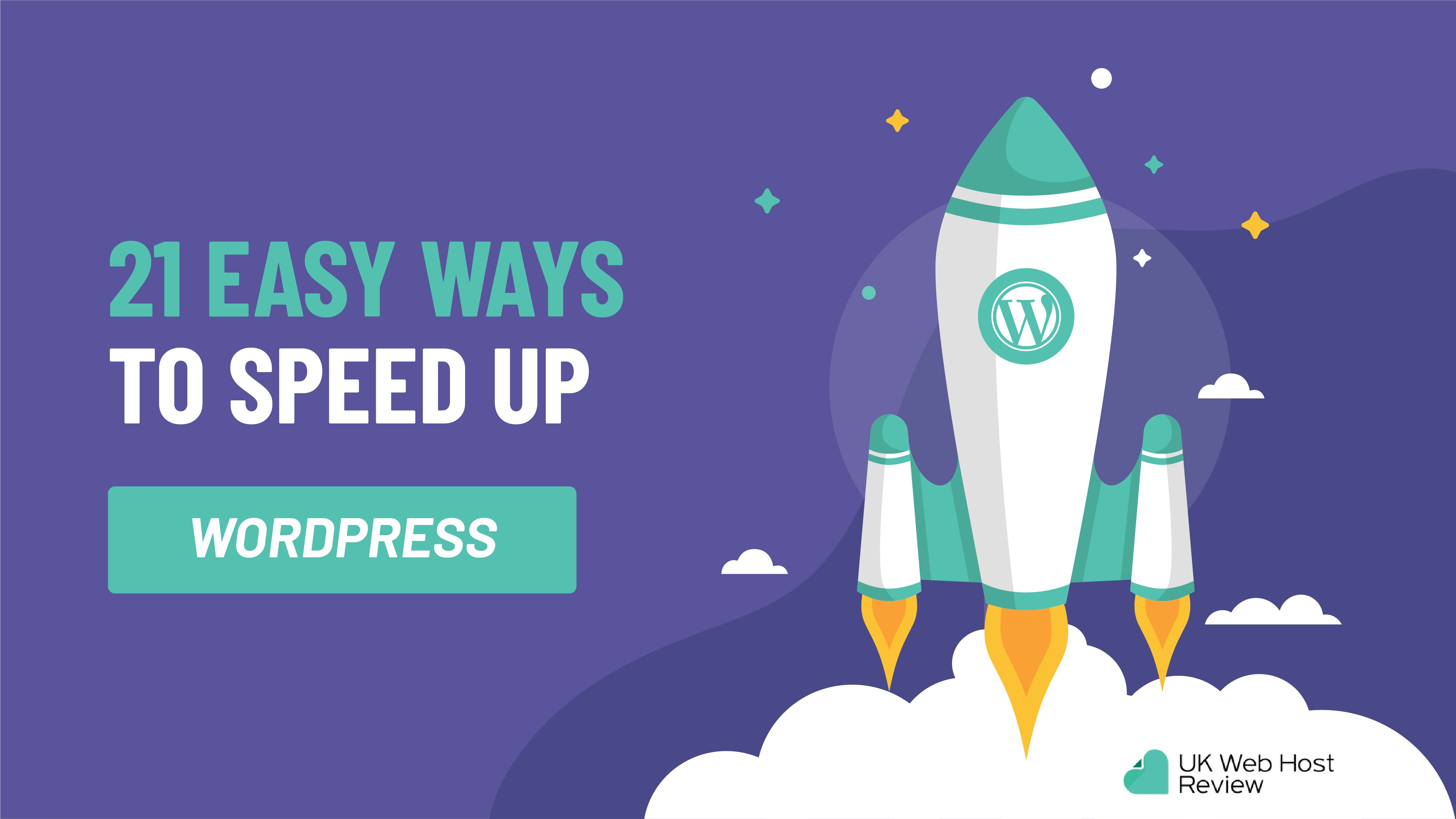 21 Easy Ways to Speed Up WordPress