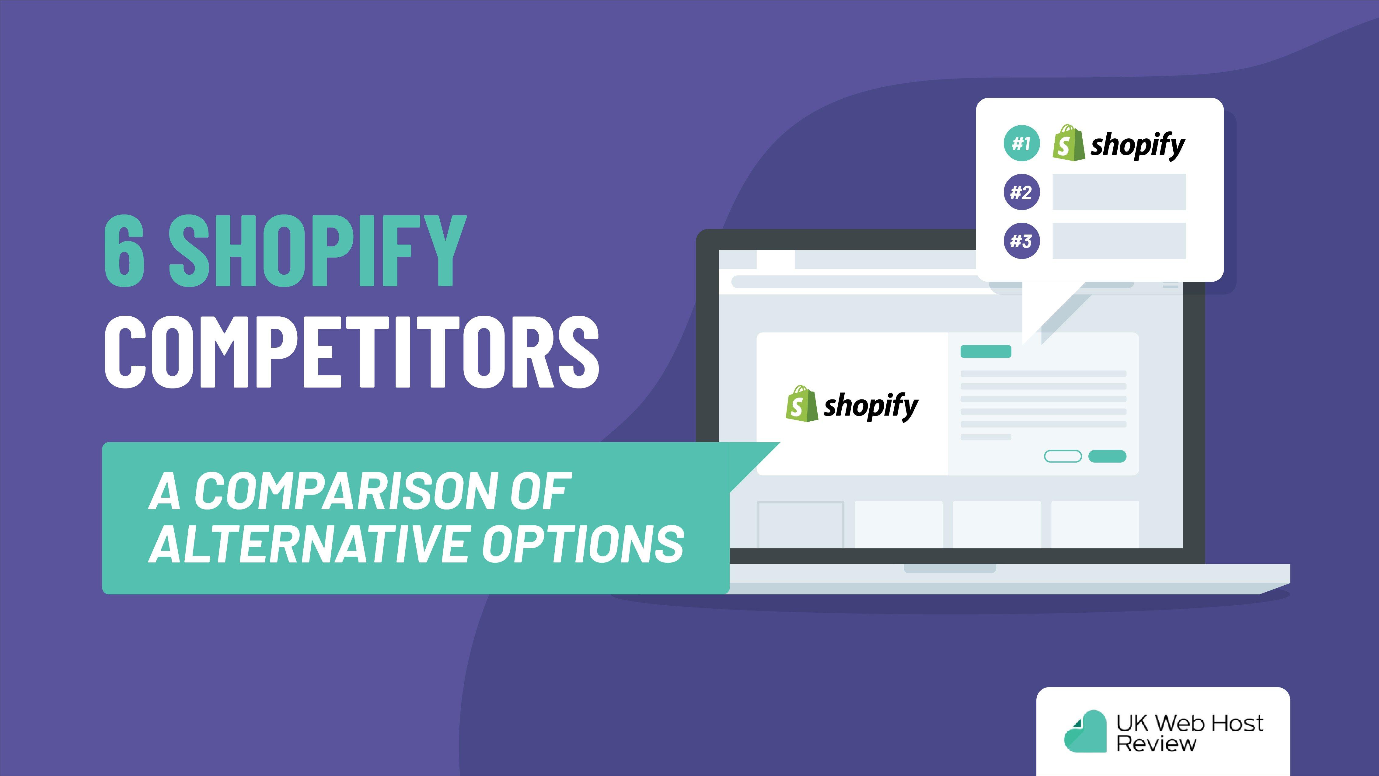 7 Shopify Competitors: A Comparison of Alternative Options