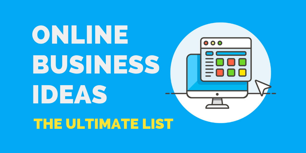 9 Best Online Business Ideas in 2019 (That you Can Start Today!)