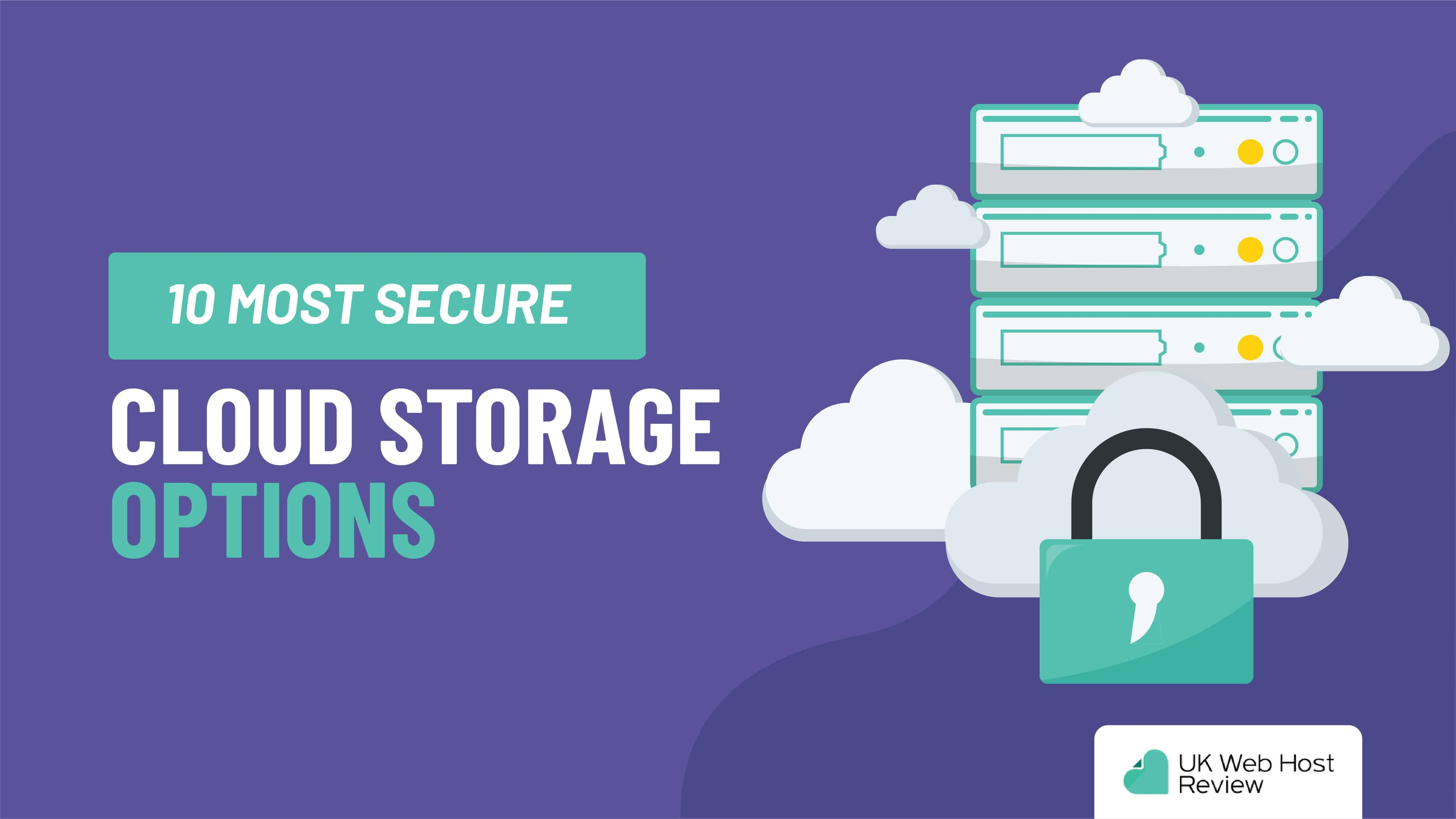 10 Most Secure Cloud Storage Options