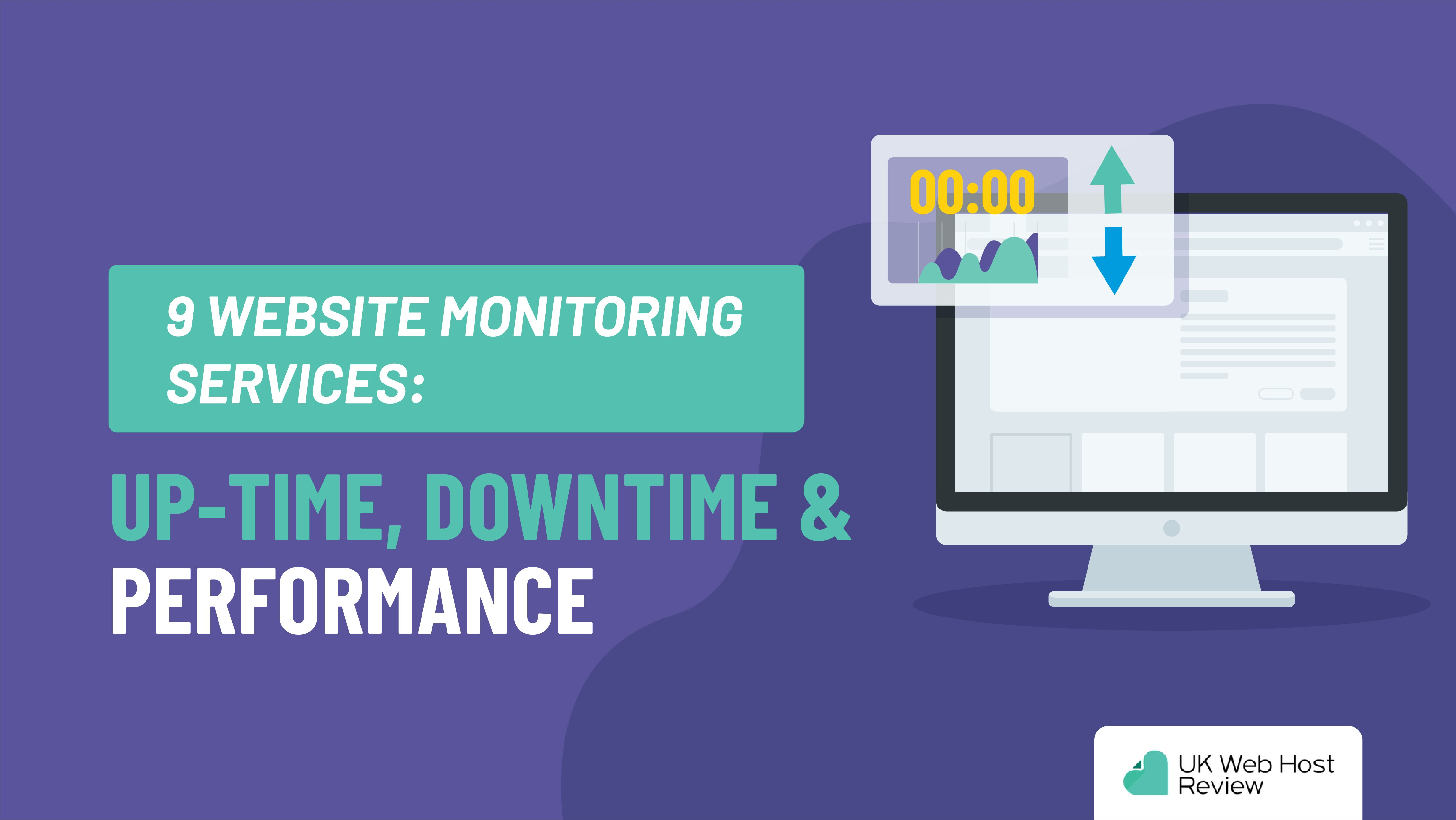 9 Website Monitoring Services: Up-time, Downtime & Performance