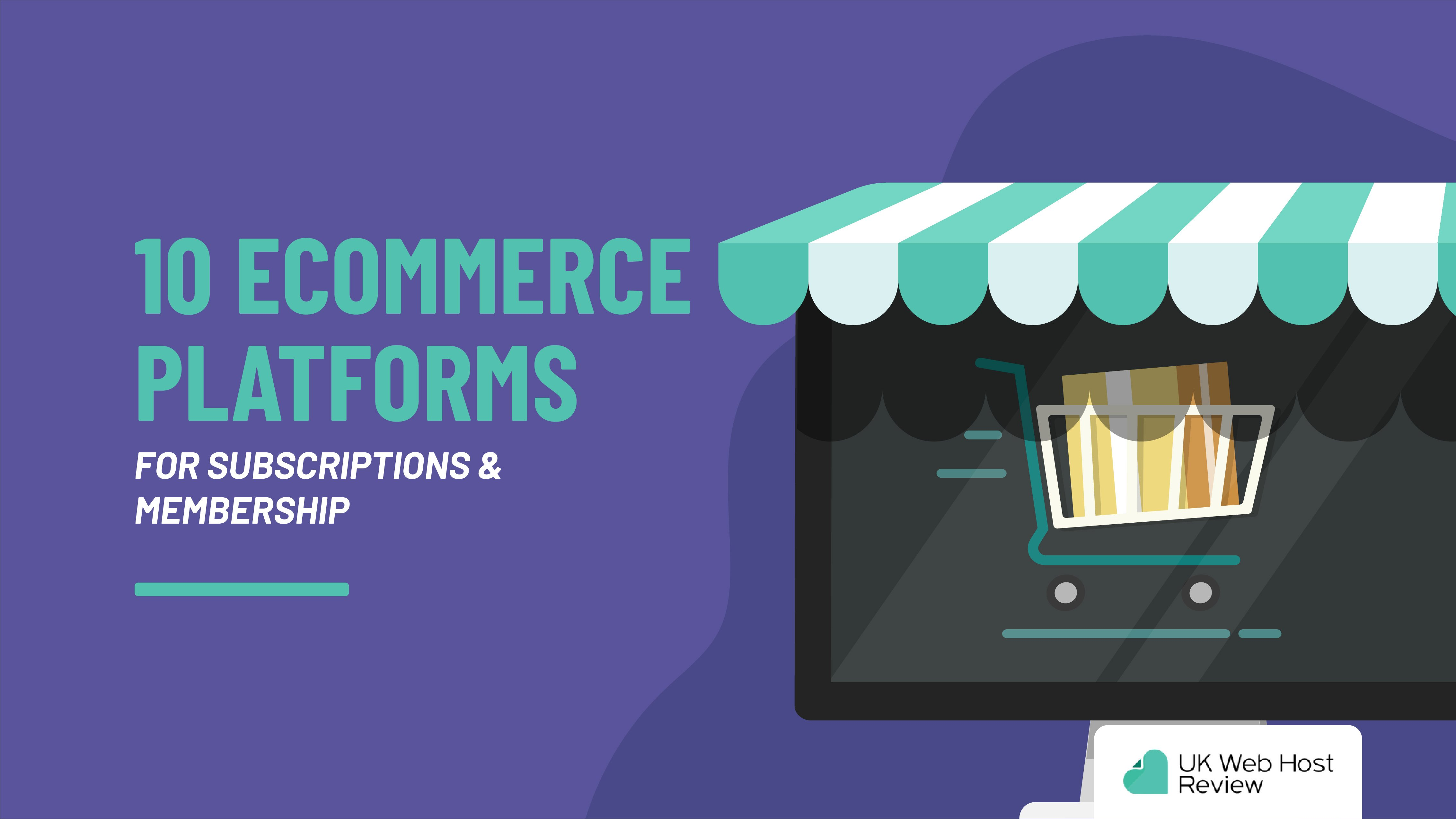 10 eCommerce Platforms for Subscriptions & Membership