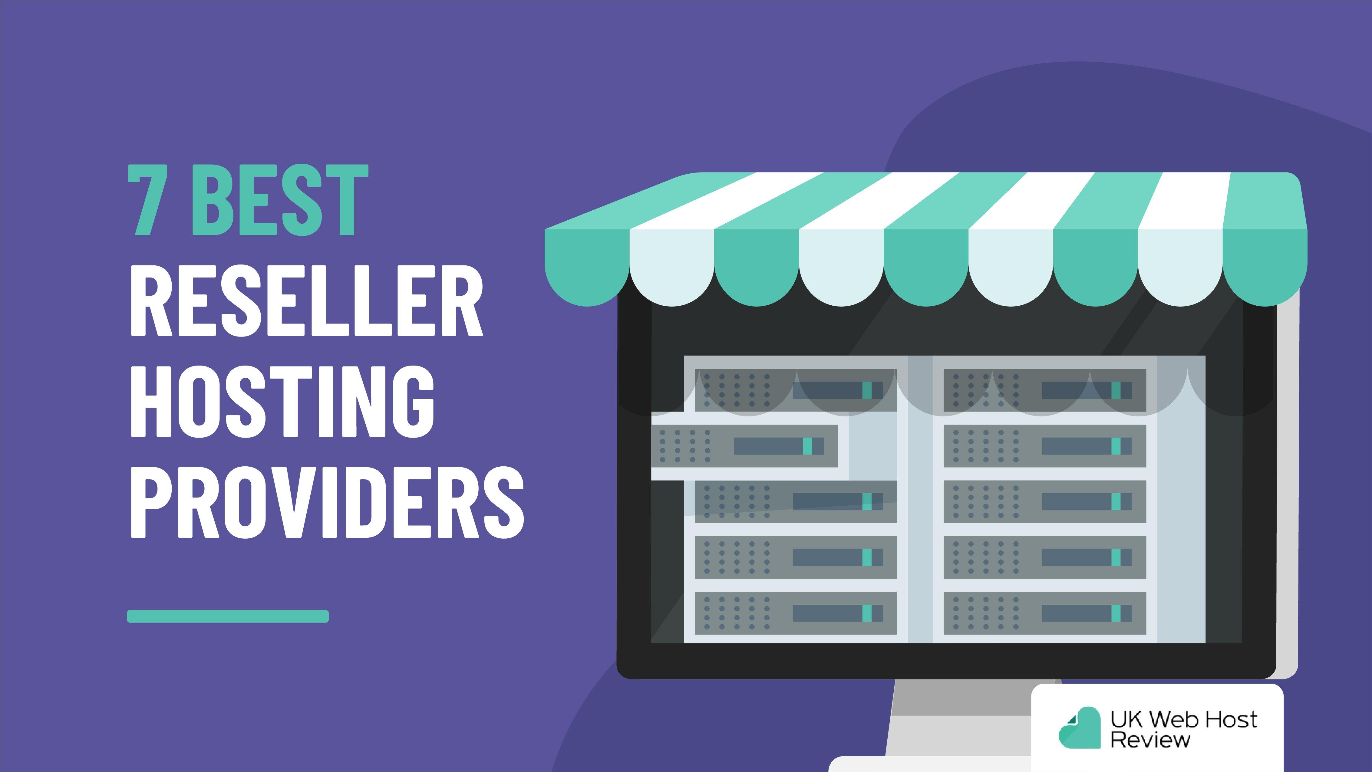 7 Best Reseller Web Hosting Providers