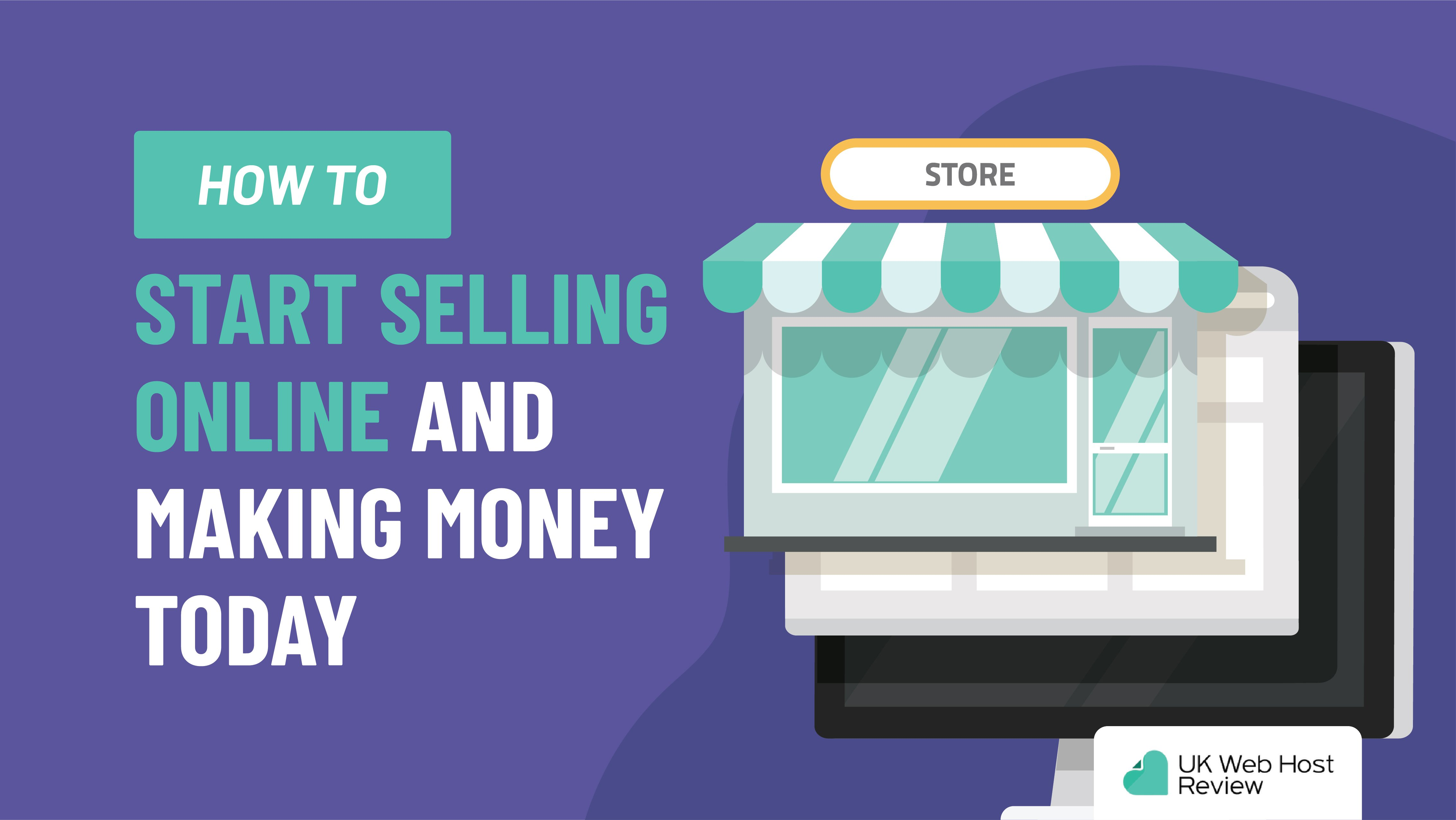 How to Start Selling Online and Making Money Today