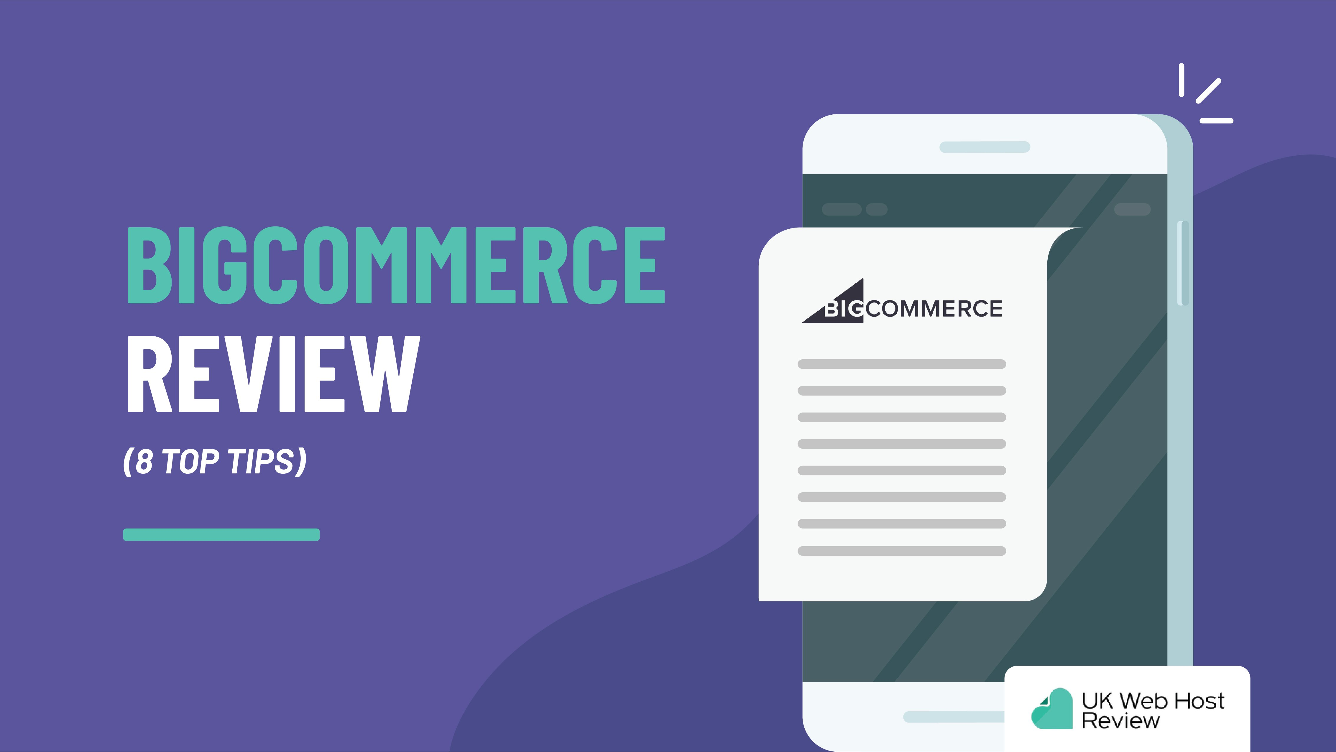 BigCommerce Review (Is it Really That Good?)