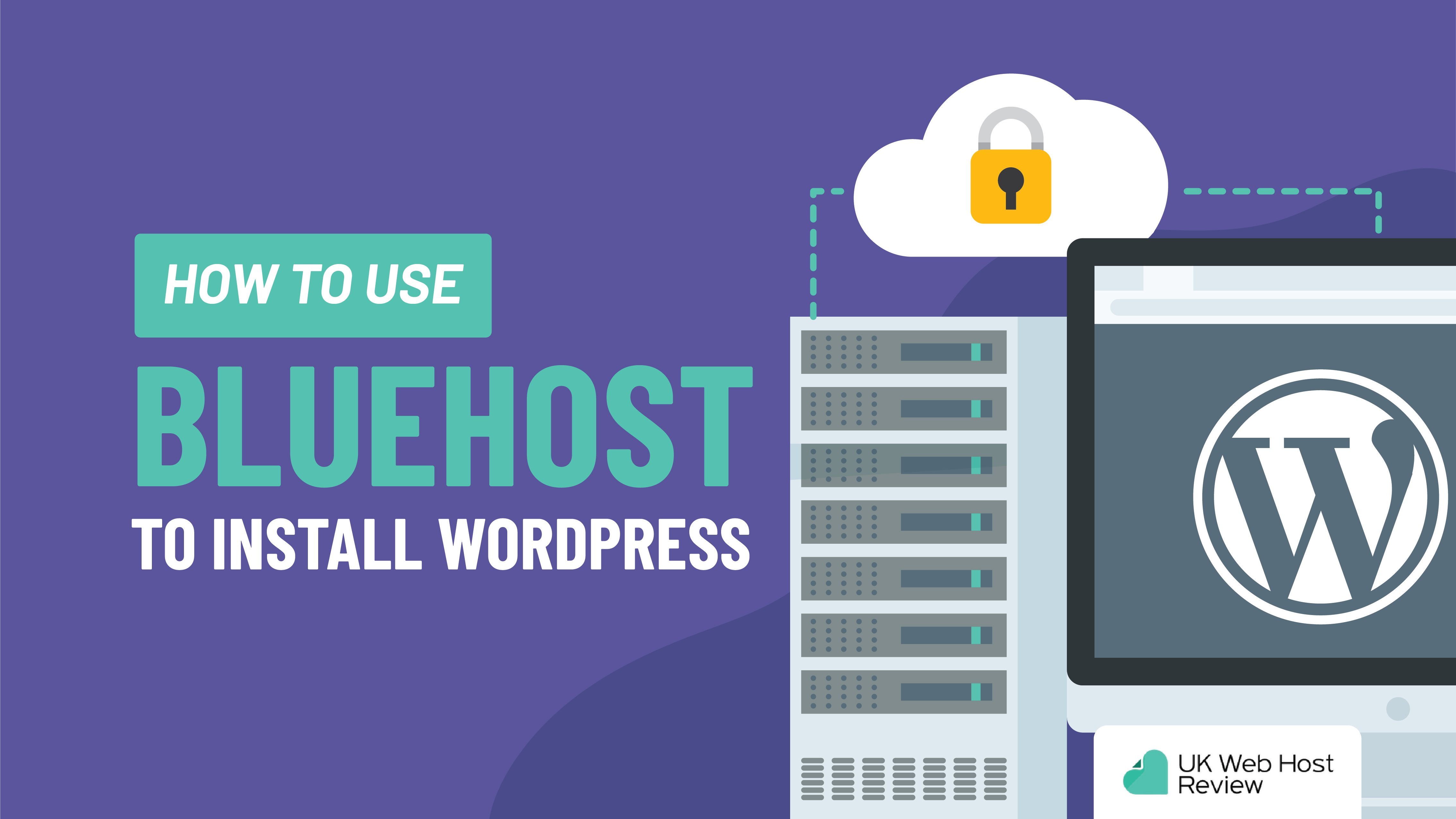 How to Use BlueHost to Install WordPress